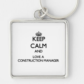 Keep Calm and Love a Construction Manager Silver-Colored Square Key Ring