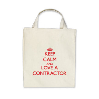 Keep Calm and Love a Contractor Bags