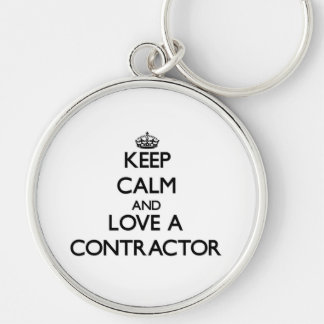 Keep Calm and Love a Contractor Key Chains