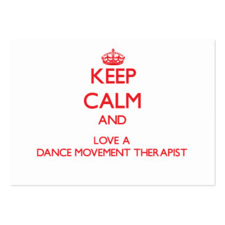 Keep Calm and Love a Dance Movement Therapist Business Card