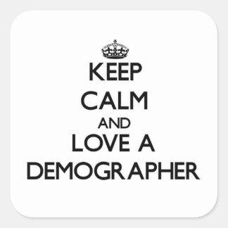 Keep Calm and Love a Demographer Square Sticker