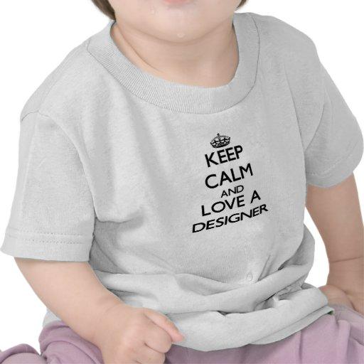 Keep Calm and Love a Designer T-shirts
