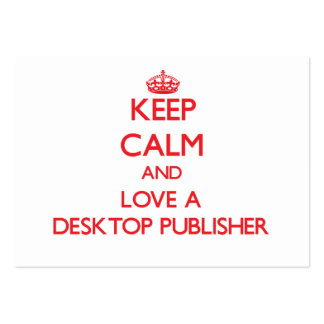 Keep Calm and Love a Desktop Publisher Business Card Template