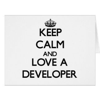 Keep Calm and Love a Developer Greeting Card