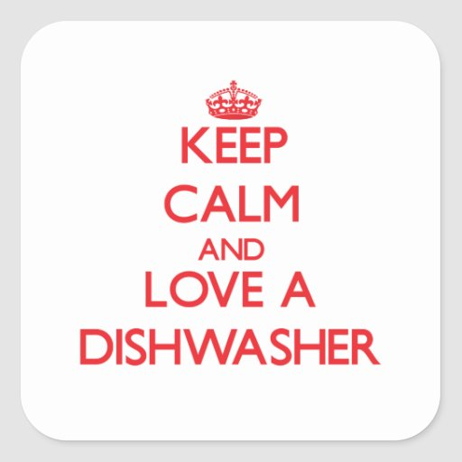 Keep Calm and Love a Dishwasher Stickers