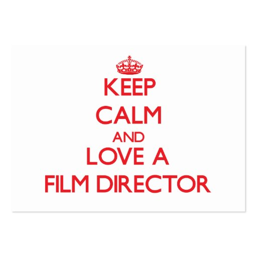 Keep Calm and Love a Film Director Business Card