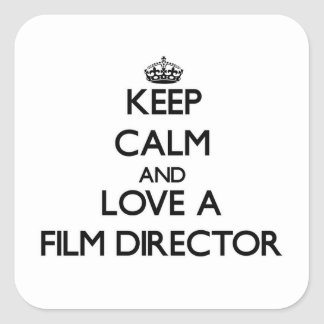 Keep Calm and Love a Film Director Square Sticker