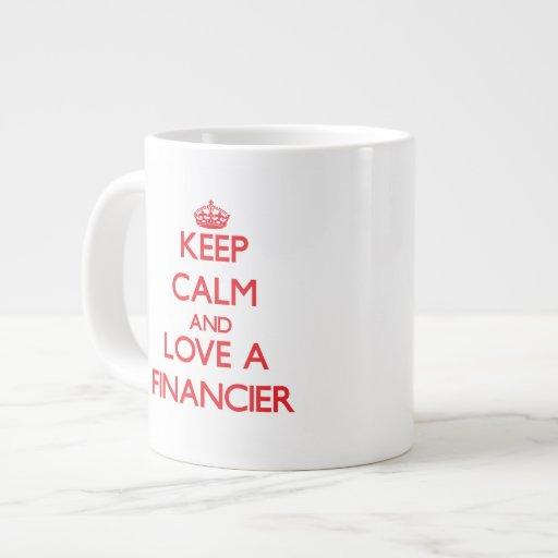 Keep Calm and Love a Financier Jumbo Mugs