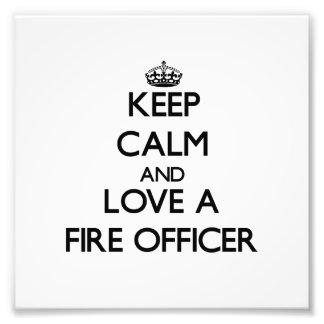 Keep Calm and Love a Fire Officer Art Photo