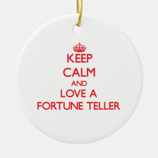 Keep Calm and Love a Fortune Teller Ceramic Ornament
