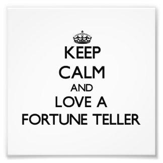 Keep Calm and Love a Fortune Teller Photo Art