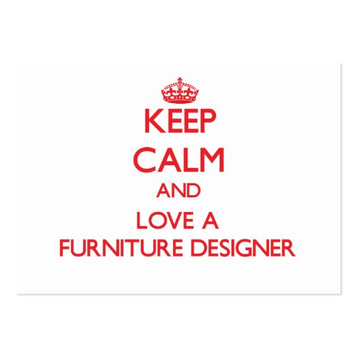 Keep Calm and Love a Furniture Designer Business Card Templates