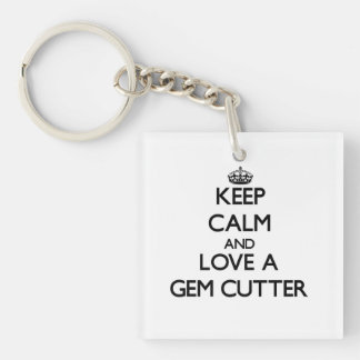 Keep Calm and Love a Gem Cutter Single-Sided Square Acrylic Key Ring