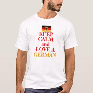 Keep Calm and Love A GERMAN T-Shirt