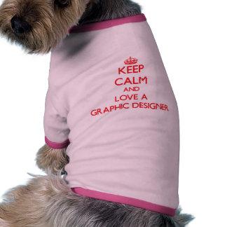 Keep Calm and Love a Graphic Designer Doggie Tee Shirt