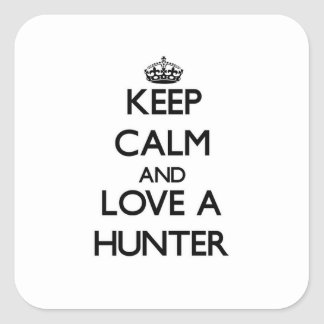 Keep Calm and Love a Hunter Square Sticker