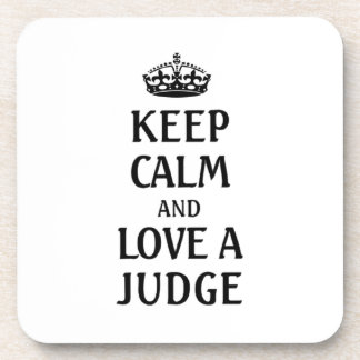 Keep calm and love a judge coaster