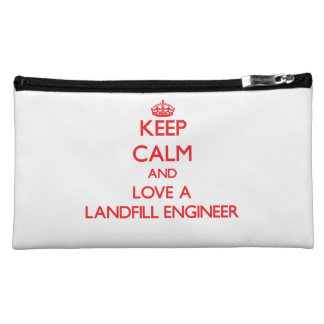 Keep Calm and Love a Landfill Engineer Cosmetic Bag