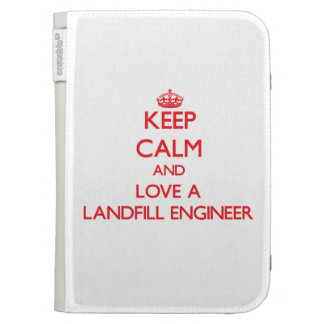 Keep Calm and Love a Landfill Engineer Kindle Case