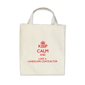 Keep Calm and Love a Landscape Contractor Canvas Bag
