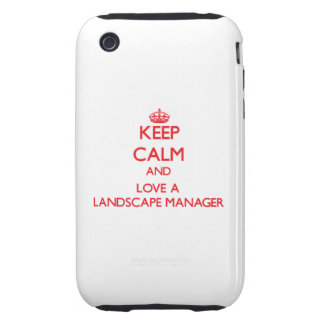 Keep Calm and Love a Landscape Manager Tough iPhone 3 Cases