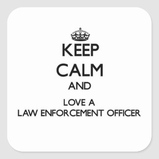 Keep Calm and Love a Law Enforcement Officer Square Stickers