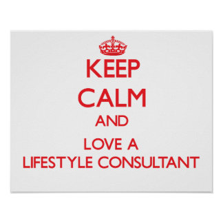 Keep Calm and Love a Lifestyle Consultant Poster
