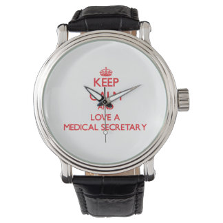 Keep Calm and Love a Medical Secretary Wristwatches