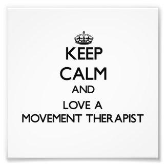 Keep Calm and Love a Movement arapist Photo Art