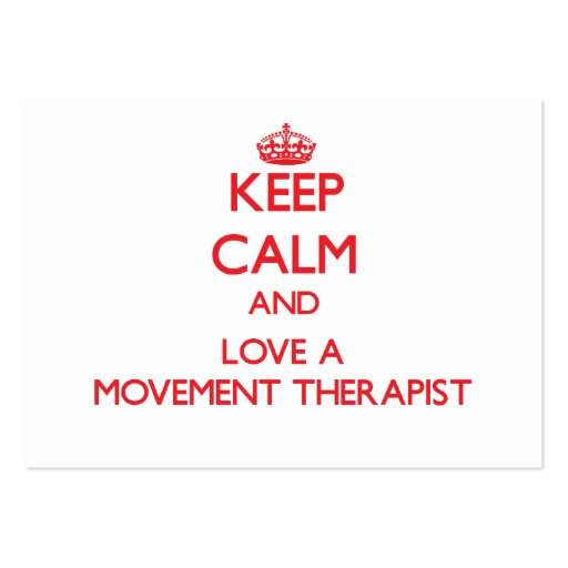 Keep Calm and Love a Movement Therapist Business Card Template