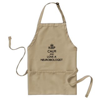 Keep Calm and Love a Neurobiologist Aprons
