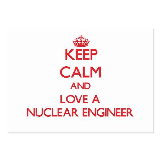 Keep Calm and Love a Nuclear Engineer Business Card
