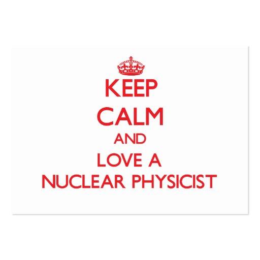 Keep Calm and Love a Nuclear Physicist Business Card