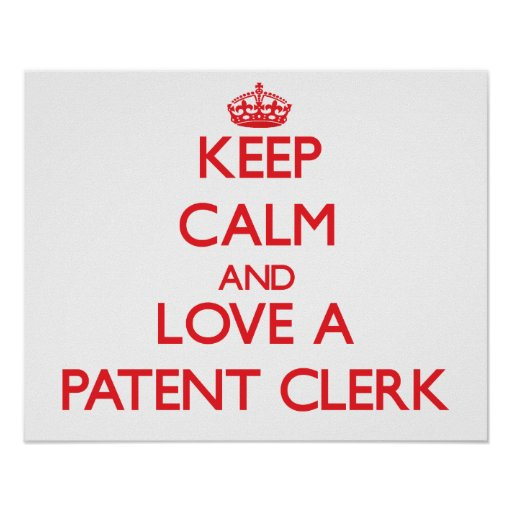 Keep Calm and Love a Patent Clerk Poster