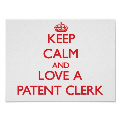 Keep Calm and Love a Patent Clerk Print