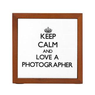 Keep Calm and Love a Photographer Desk Organiser
