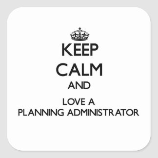 Keep Calm and Love a Planning Administrator Sticker