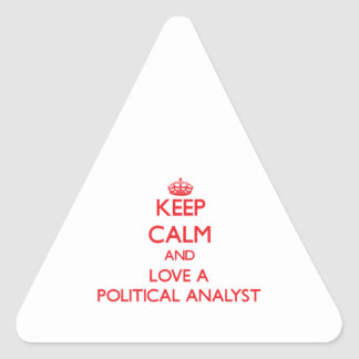 Keep Calm and Love a Political Analyst Triangle Stickers