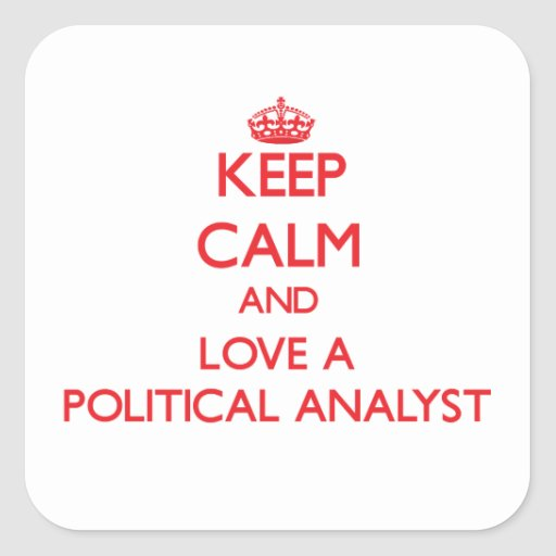 Keep Calm and Love a Political Analyst Square Sticker