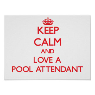 Keep Calm and Love a Pool Attendant Posters