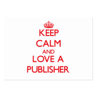 Keep Calm and Love a Publisher Business Card