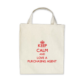 Keep Calm and Love a Purchasing Agent Tote Bags