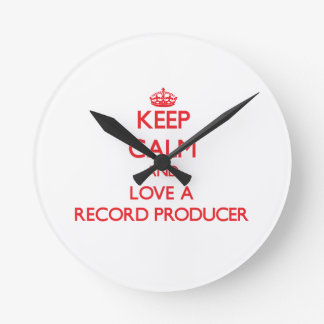 Keep Calm and Love a Record Producer Round Wallclock
