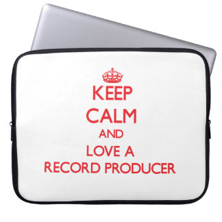 Keep Calm and Love a Record Producer Laptop Computer Sleeves