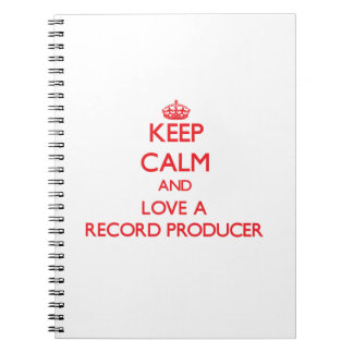 Keep Calm and Love a Record Producer Spiral Note Books