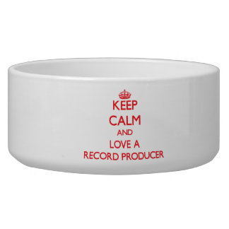 Keep Calm and Love a Record Producer Pet Food Bowls