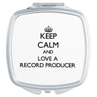 Keep Calm and Love a Record Producer Travel Mirror