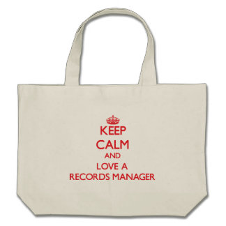 Keep Calm and Love a Records Manager Bags