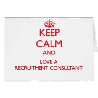 Keep Calm and Love a Recruitment Consultant Cards