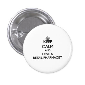 Keep Calm and Love a Retail Pharmacist 3 Cm Round Badge
